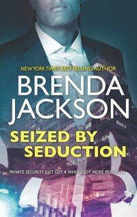 Seized By Seduction: A Compelling Tale Of Romance, Love And Intrigue