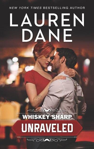 Whiskey Sharp: Unraveled by Lauren Dane