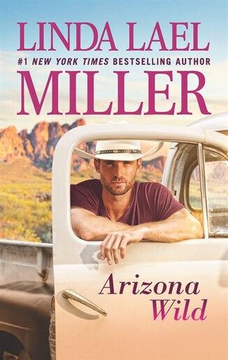 Arizona Wild by Linda Lael Miller