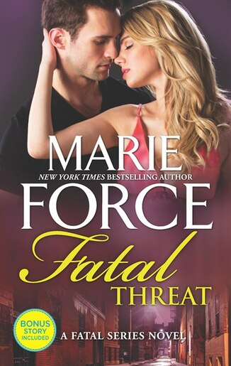 Fatal Threat: A Novel Of Romantic Suspense by Marie Force