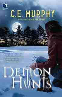 Demon Hunts by C.E. Murphy