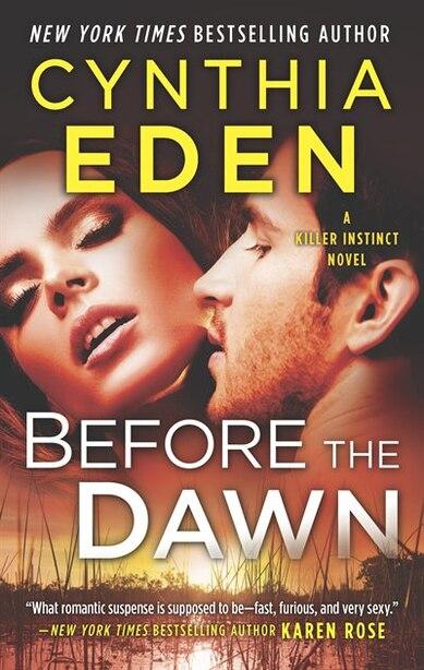 Before The Dawn: A Novel Of Romantic Suspense by Cynthia Eden