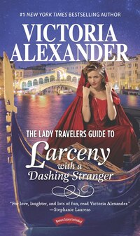 The Lady Travelers Guide To Larceny With A Dashing Stranger: The Rise And Fall Of Reginald Everheart