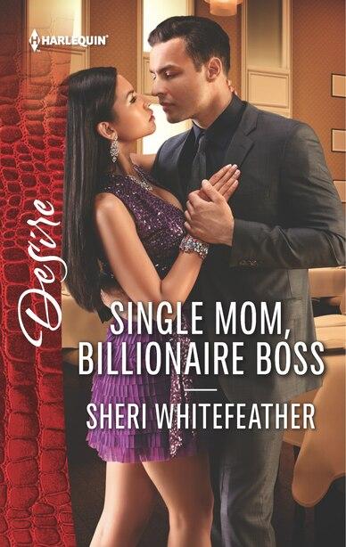 Single Mom, Billionaire Boss by Sheri WhiteFeather