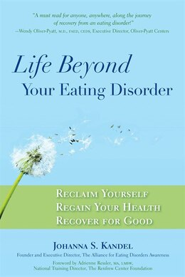 Book Life Beyond Your Eating Disorder: Reclaim Yourself, Regain Your Health, Recover for Good by Johanna S. Kandel