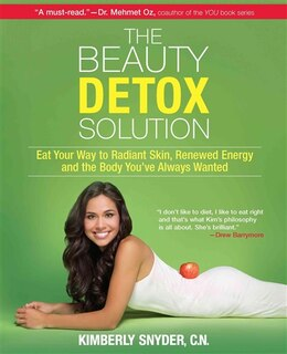 Book The Beauty Detox Solution: Eat Your Way to Radiant Skin, Renewed Energy and the Body You've Always… by Kimberly Snyder