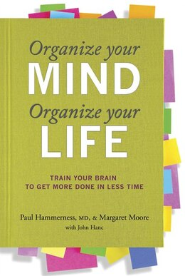 Book Organize Your Mind, Organize Your Life: Train Your Brain to Get More Done in Less Time by Margaret Moore