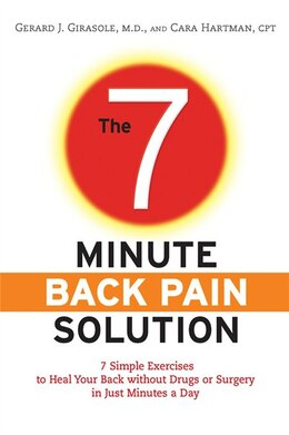 Book The 7-Minute Back Pain Solution: 7 Simple Exercises to Heal Your Back Without Drugs or Surgery in… by Dr. Gerard Girasole