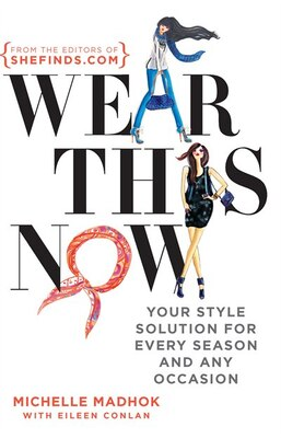 Book Wear This Now: Your Style Solution for Every Season and Any Occasion by Michelle Madhok
