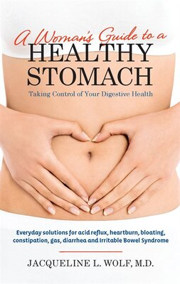 Book A Woman's Guide to a Healthy Stomach: Taking Control of Your Digestive Health by Jacqueline Wolf