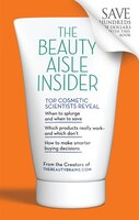 The Beauty Aisle Insider: Top Cosmetic Scientists Answer Your Questions about the Lotions, Potions…