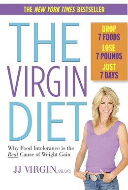 Book The Virgin Diet: Drop 7 Foods, Lose 7 Pounds, Just 7 Days by JJ Virgin
