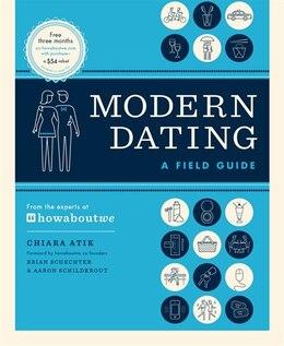 Book Modern Dating: A Field Guide by Chiara Atik