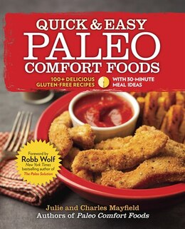Book Quick & Easy Paleo Comfort Foods: 100+ Delicious Gluten-Free Recipes by Julie And Charles Mayfield