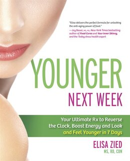 Book Younger Next Week: Your Ultimate Rx to Reverse the Clock, Boost Energy and Look and Feel Younger in… by Elisa Zied