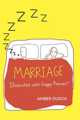 Book Marriage Illustrated With Crappy Pictures by Amber Dusick