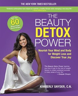 Book The Beauty Detox Power: Nourish Your Mind And Body For Weight Loss And Discover True Joy by Kimberly Snyder