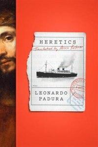 Heretics: A Novel de Leonardo PADURA