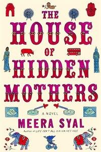 The House Of Hidden Mothers: A Novel