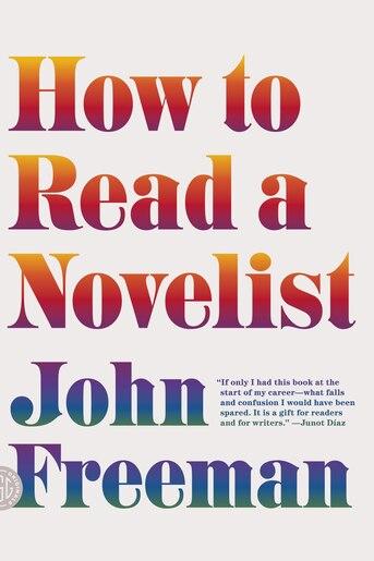 How to Read a Novelist by John Freeman