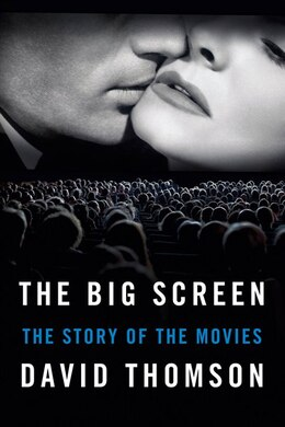 Book The Big Screen: The Story of the Movies by David Thomson