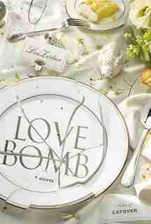 Love Bomb: A Novel by Lisa Zeidner