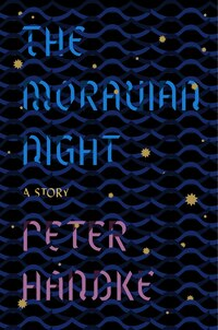 The Moravian Night: A Story