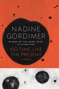 Book NO TIME LIKE THE PRESENT by Nadine Gordimer