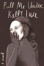 Pull Me Under: A Novel