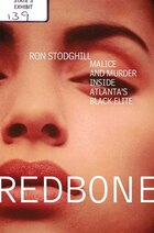 Redbone: Malice And Murder Inside Atlanta's Black Elite
