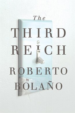 Book 3RD REICH by Roberto Bolano