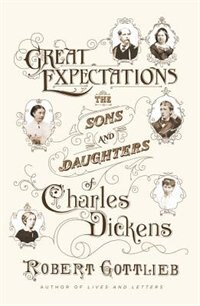 Great Expectations: The Sons and Daughters of Charles Dickens