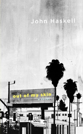 Out of My Skin: A Novel by John Haskell