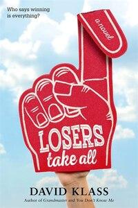 Losers Take All: A Novel