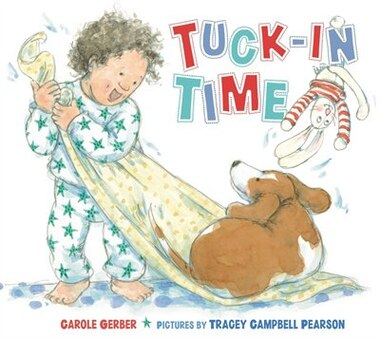 Tuck-in Time: A Picture Book by Carole Gerber