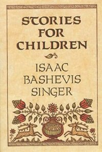 Book Stories for Children by Isaac Bashevis Singer