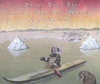 A Small Tall Tale From The Far Far North