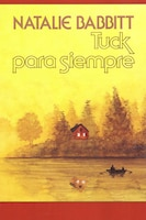 Tuck Para Siempre: Spanish Paperback Edition Of Tuck Everlasting