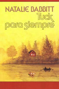Tuck Para Siempre: Spanish Paperback Edition Of Tuck Everlasting