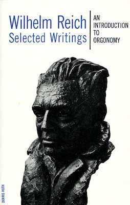 Book Wilhelm Reich Selected Writings: An Introduction to Orgonomy by Wilhelm Reich