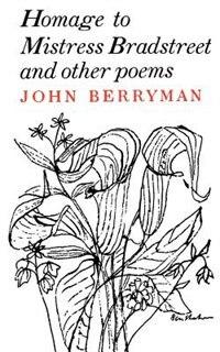 Homage of Mistress Bradstreet by John Berryman