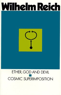 Book Ether, God & Devil & Cosmic Superimposition by Wilhelm Reich