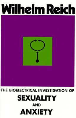 Book The Bioelectrical Investigation of Sexuality and Anxiety by Wilhelm Reich