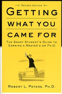 Getting What You Came For: The Smart Student's Guide To Earning An M.a. Or A Ph.d.