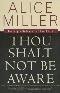 Thou Shalt Not Be Aware: Society's Betrayal Of The Child