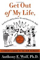Get Out Of My Life, But First Could You Drive Me & Cheryl To The Mall: A Parent's Guide To The New…