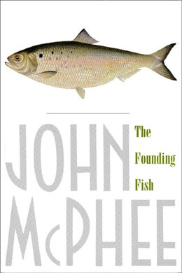 Book The Founding Fish by John McPhee