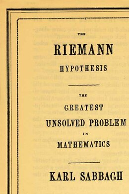 Book The Riemann Hypothesis: The Greatest Unsolved Problem In Mathematics by Karl Sabbagh