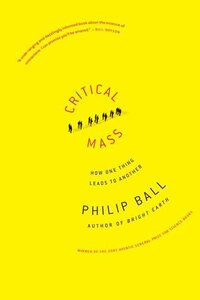 Critical Mass: How One Thing Leads To Another