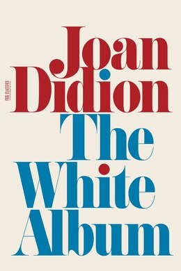 Book The White Album: Essays by Joan Didion